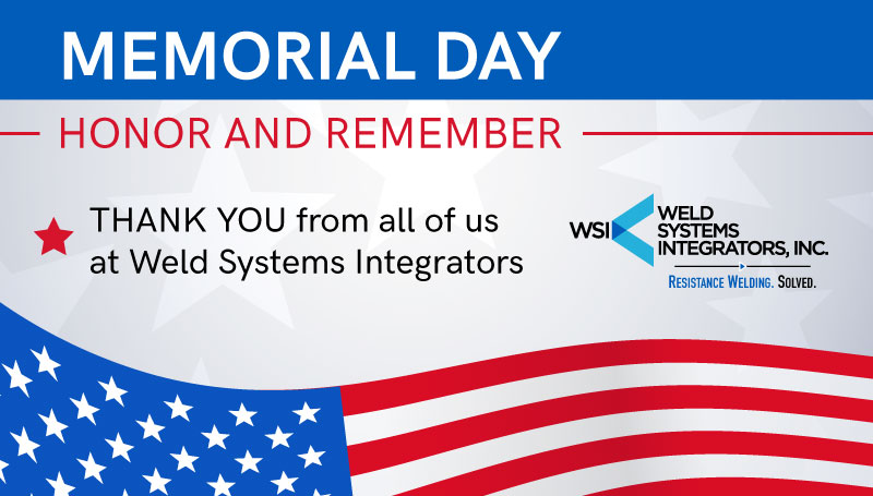 Memorial Day | Weld Systems Integrators