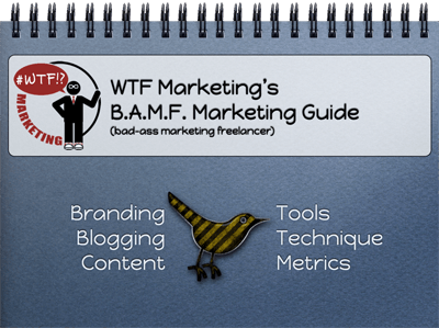 WTF Marketing's B.A.M.F. Marketing Guide