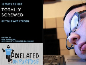 10 Ways to get Totally Screwed by your Web Person
