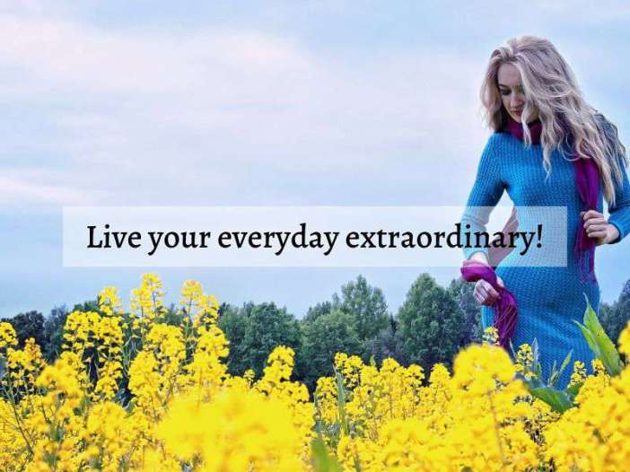 Live your everyday extraordinary whatsapp dp