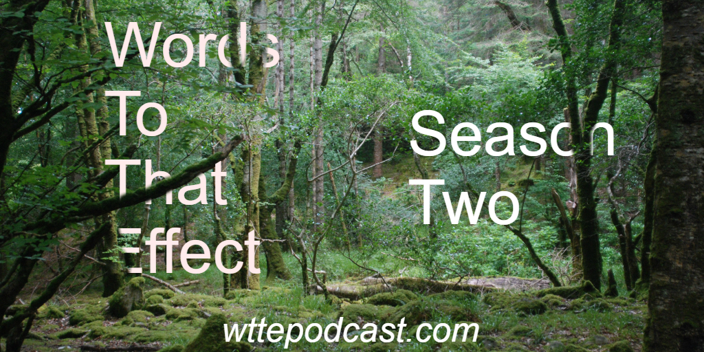 Words To That Effect Podcast Season 2