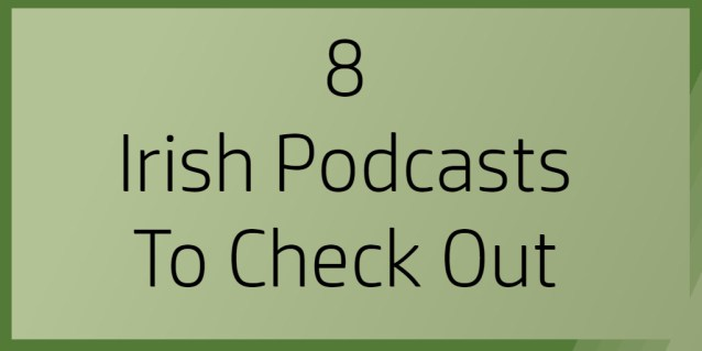 Irish podcasts (Words To That Effect)
