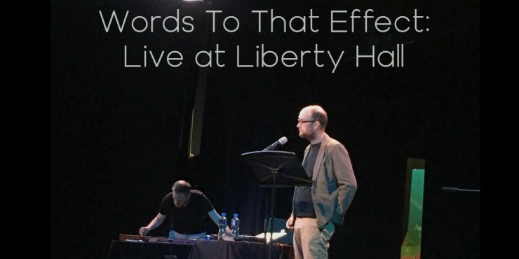 Words To That Effect Live at Liberty Hall - tw
