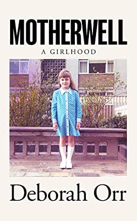 BOOK REVIEW: Motherwell by Deborah Orr - Book Corner