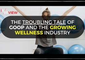 The troubling tale of Goop and the growing $4 trillion wellness industry