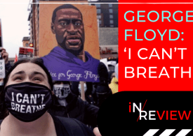 George Floyd: 9 minutes that changed the world