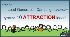 10 Attraction ideas for Lead Generation Campaigns