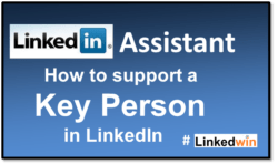 How a LinkedIn Assistant helps a Key Person