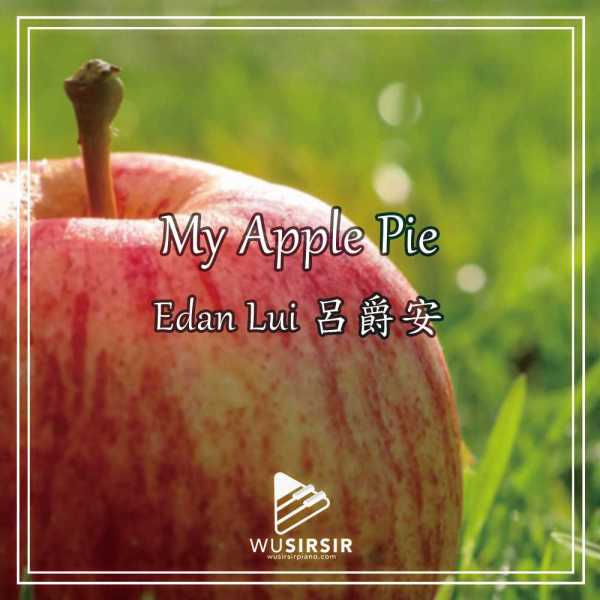 My Apple Pie琴譜 Edan Lui 呂爵安琴譜 MIRROR琴譜 Product Cover