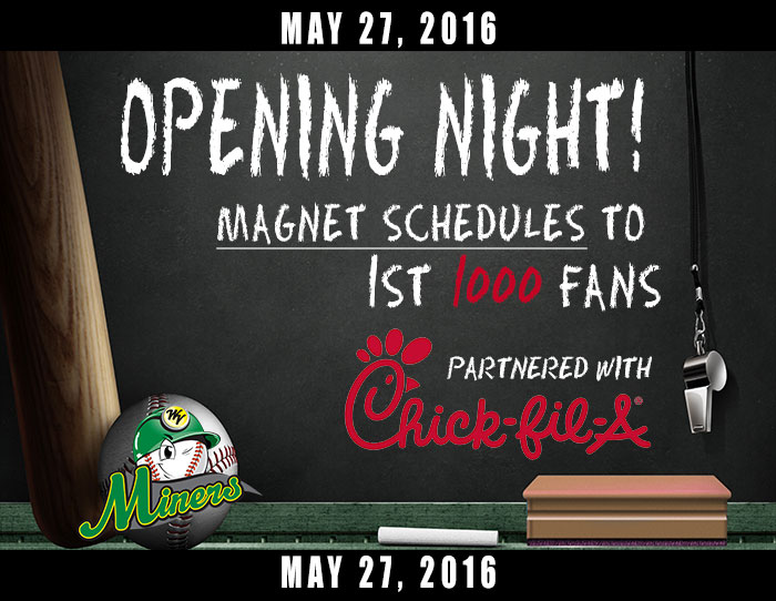 05/27: Opening Night!  Magnet Schedules to 1st 1000 fans (Chick Fil-A)