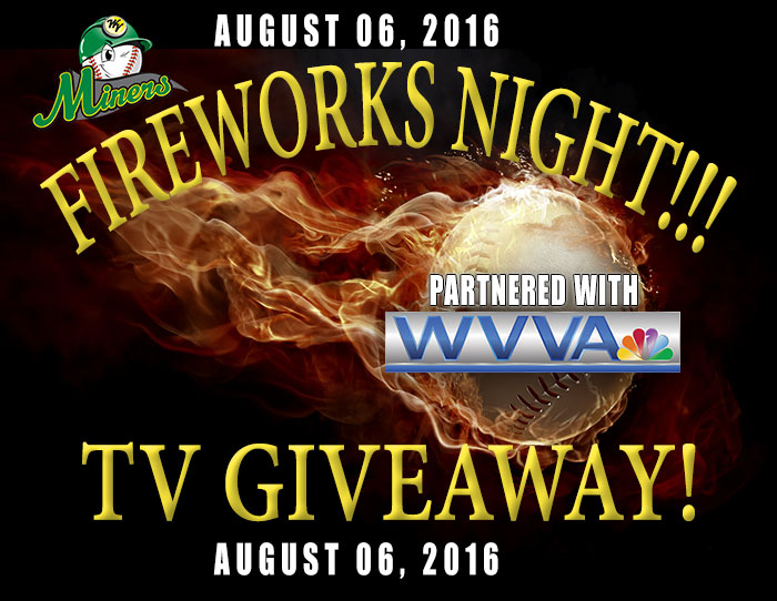 08/06: TV giveaway (WVVA TV) & Fireworks!