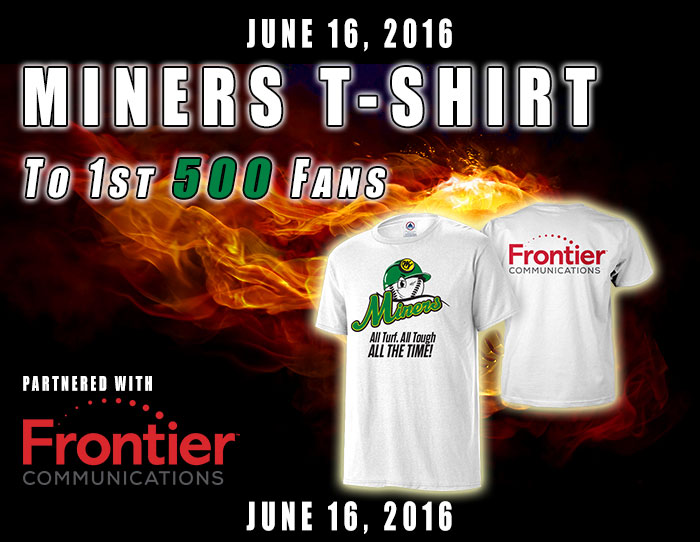 06/16: Miners T-shirt to 1st 500 fans (Frontier Communications)