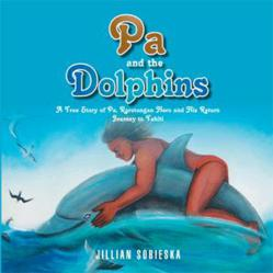 Pa and the Dolphins * by Jill Sobieska
