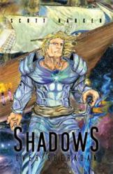 Xlibris Book Reviews: Shadows Over Sheradan by Scott Barker