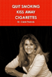 Stop Smoking Programming Using Neuro-biofeedback, Hypnosis, Brain Entrainment, Cognitive Behavioral Modification, EFT, EMDR Combined Developed by Dr. Carol Francis