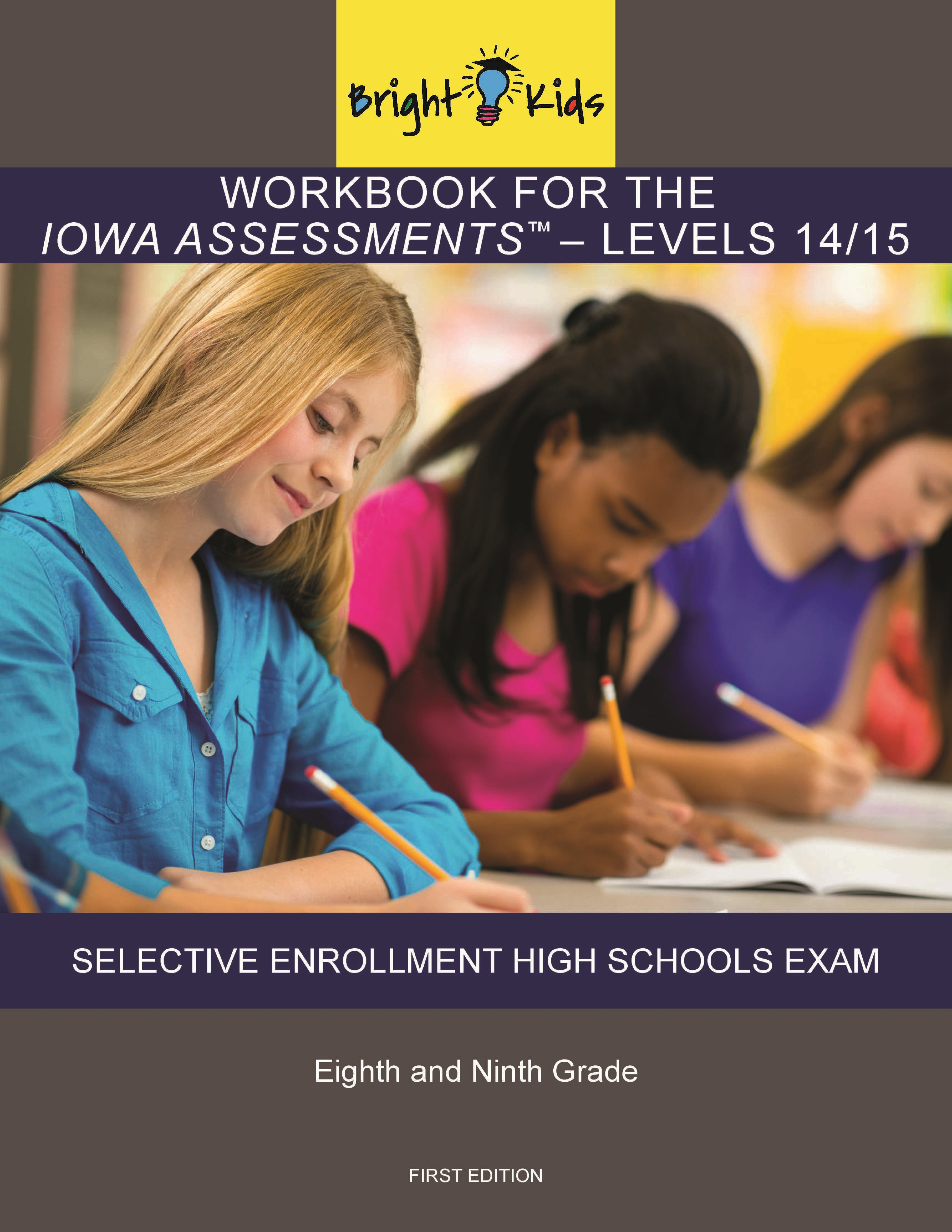 Bright Kids Publishes Iowa Assessments Selective Enrollment High School Workbook For Levels 14