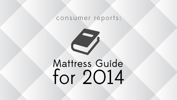 Consumer Reports 2014 Mattress Guide Reviewed by Mattress