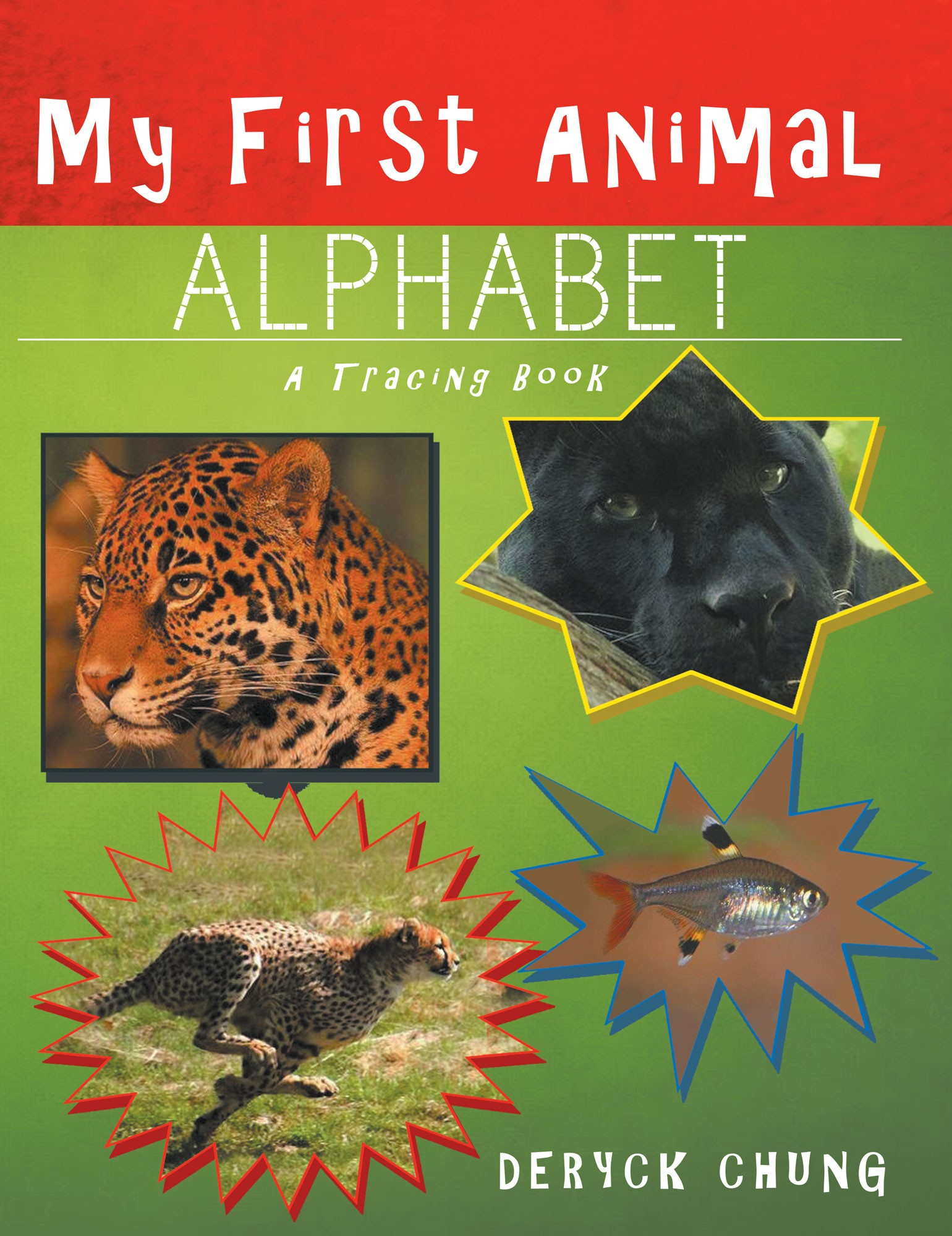 """Deryck Chung's New Book """"My First Animal Alphabet"""" is a Creatively Crafted and Vividly Illustrated Story That teaches Children the Alphabet"""