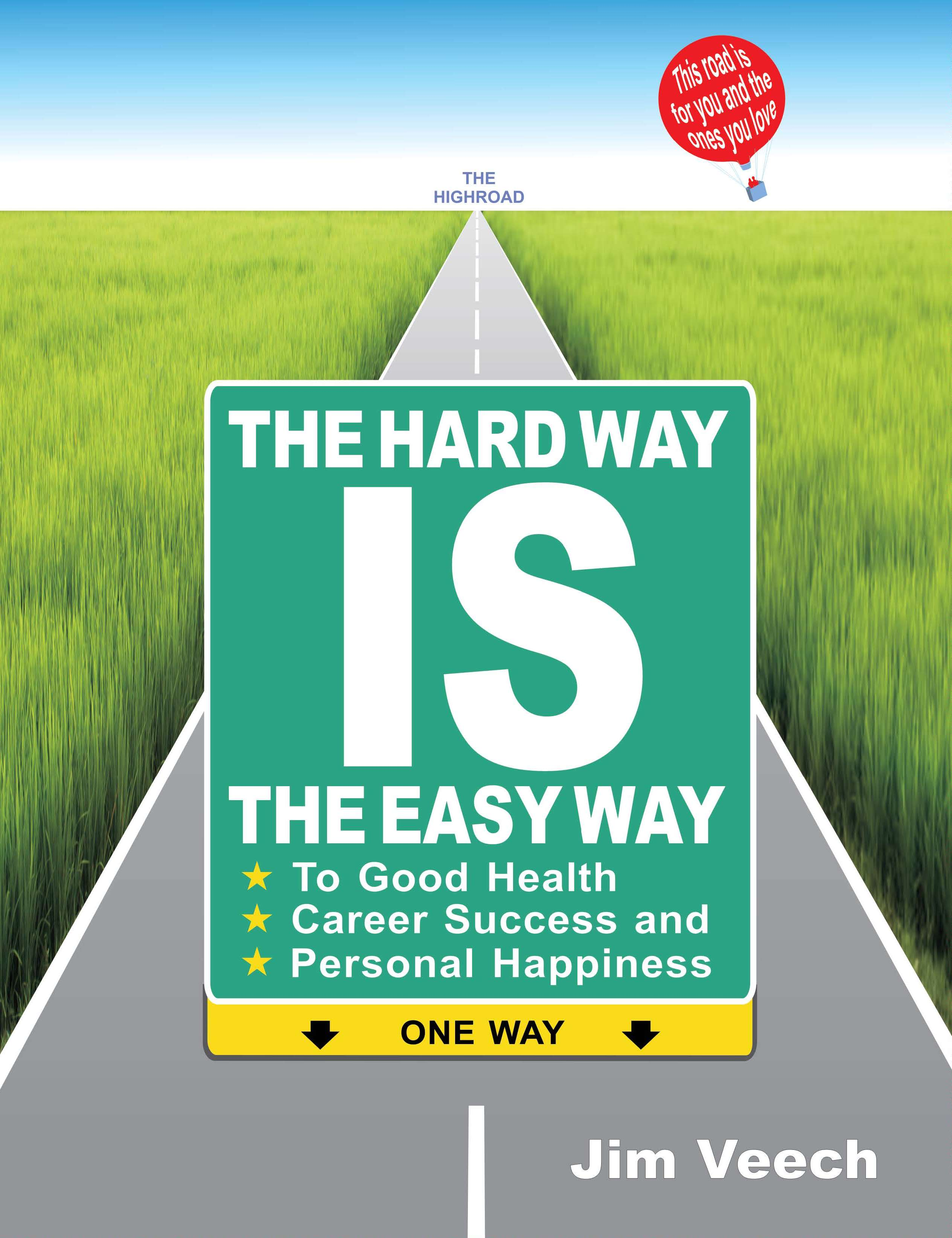 Jim Veech Releases New Book The Hard Way Is The Easy Way