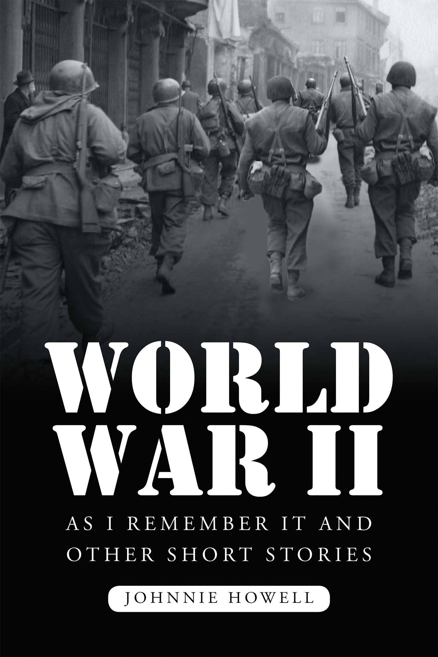 Author Johnnie Howell S New Book World War Ii As I