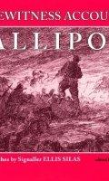 An Eyewitness Account of Gallipoli: Ellis Silas