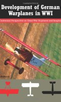 Development of German Warplanes in WWI – A Centennial Perspective on Great War Airplanes and Seaplanes