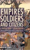 Empires, Soldiers, and Citizens: A World War I Sourcebook