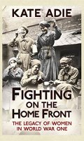 Fighting on the Home Front: The Legacy of Woman in World War One
