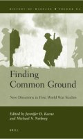 Finding Common Ground: New Directions in First World War Studies