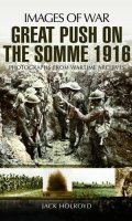 Great Push: The Battle of the Somme 1916 (Images of War)