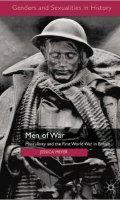 Men of War: Masculinity and the First World War in Britain