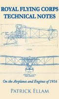 Royal Flying Corps Technical Notes on the Airplanes and Engines of 1916