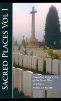 Sacred Places: Canadian Cemeteries of the Great War-Vol. I, Belgium