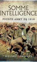 Somme Intelligence: Fourth Army HQ 1916