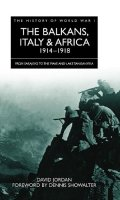 The Balkans, Italy and Africa: From Sarajevo to the Paive and Lake Tanganiyka