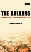 The Balkans: Revolution, War and Political Violence since 1878