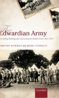 The Edwardian Army: Manning, Training, and Deploying the British Army, 1902-1914