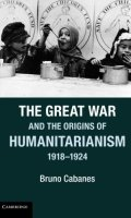 The Great War and the Origins of Humanitarianism