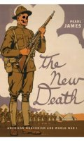 The New Death: American Modernism and World War I