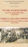 To the Fourth Shore: Italy's War for Libya (1911-1912)/Verso la Quarta Sponda: la Guerra Italiana per la Libia (1911-1912)