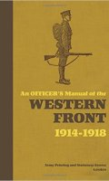 An Officer's Manual of the Western Front, 1914-1918