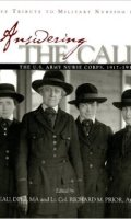 Answering the Call: The U. S. Army Nurse Corps, 1917-1919: A Commemorative Tribute to Military Nursing in World War I