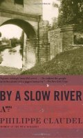 By a Slow River: A Novel