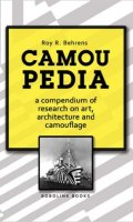 Camoupedia: A Compendium of Research on Art, Architecture and Camouflage