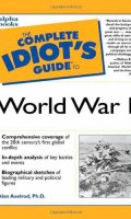 Complete Idiot's Guide to World War