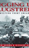 Digging Up Plugstreet: The Archeology of a Great War Battlefield