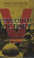 Forgotten Victory: The First World War – Myths and Realities