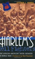 Harlem's Hell Fighters: The African-American 369th Infantry in World War I