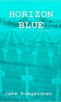 Horizon Blue: A Novel of the Great War