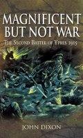 Magnificent But Not War: The Second Battle of Ypres